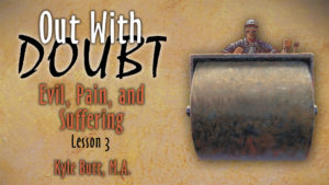 3. Evil, Pain, and Suffering | Out With Doubt