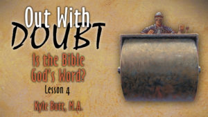 4. Is The Bible God's Word? | Out With Doubt