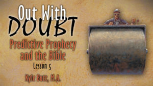 5. Predictive Prophecy and the Bible | Out With Doubt