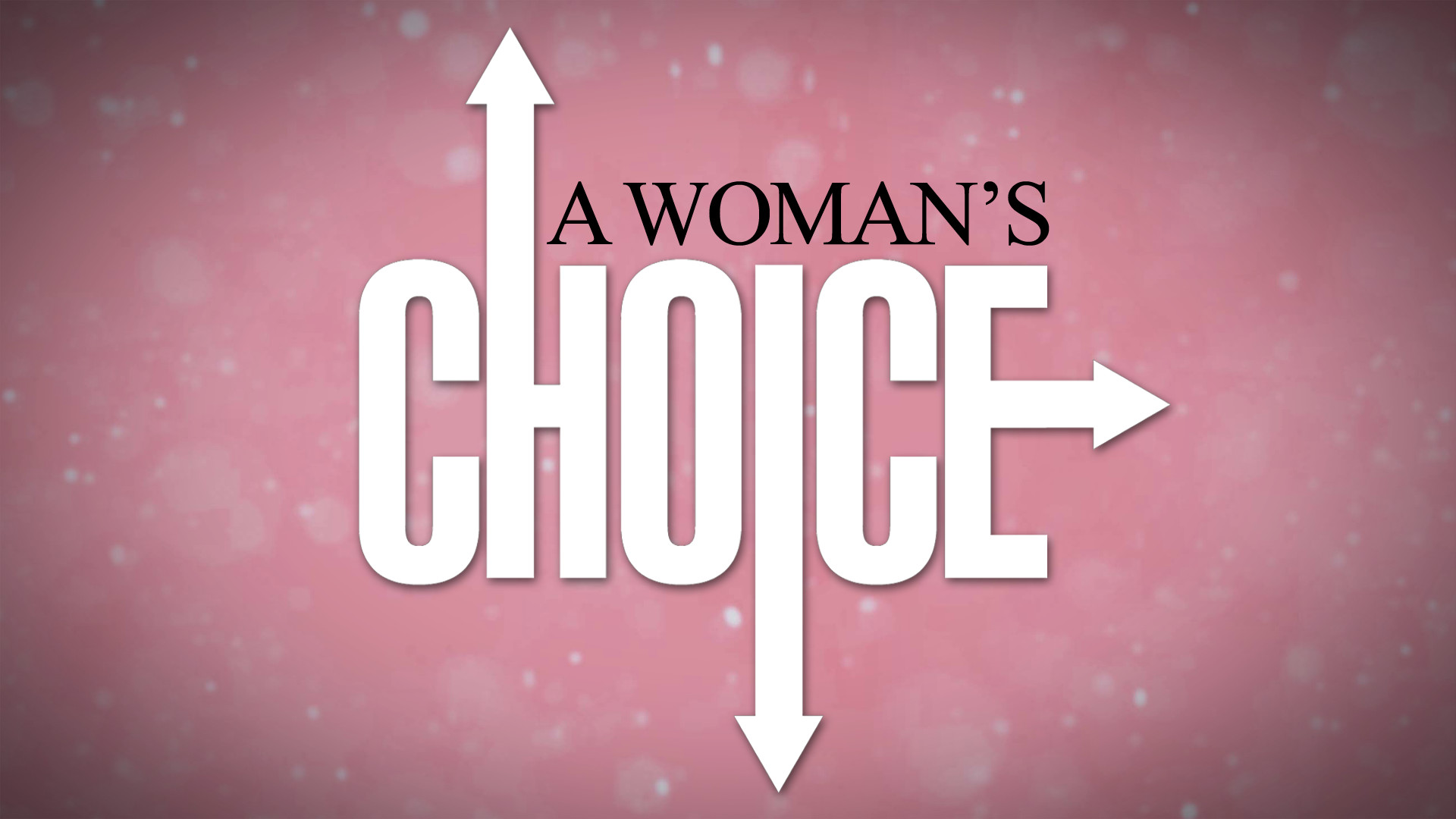 A Woman's Choice