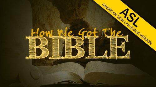 ASL How We Got the Bible