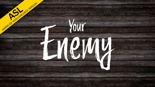 Your Enemy (ASL)