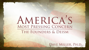 The Founders and Deism | America's Most Pressing Concern