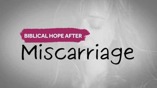 Biblical Hope after Miscarriage
