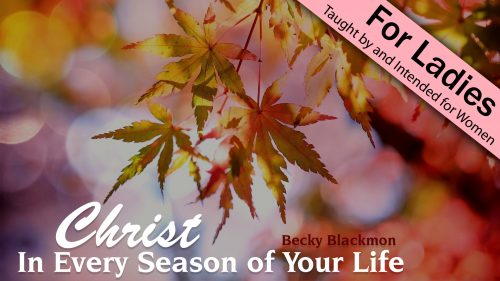Christ in Every Season of Your Life