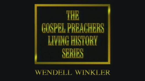 Wendell Winkler | Gospel Preachers Living History Series