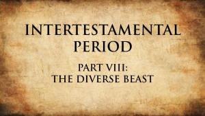 19. The Diverse Beast I   Intertestamental Period