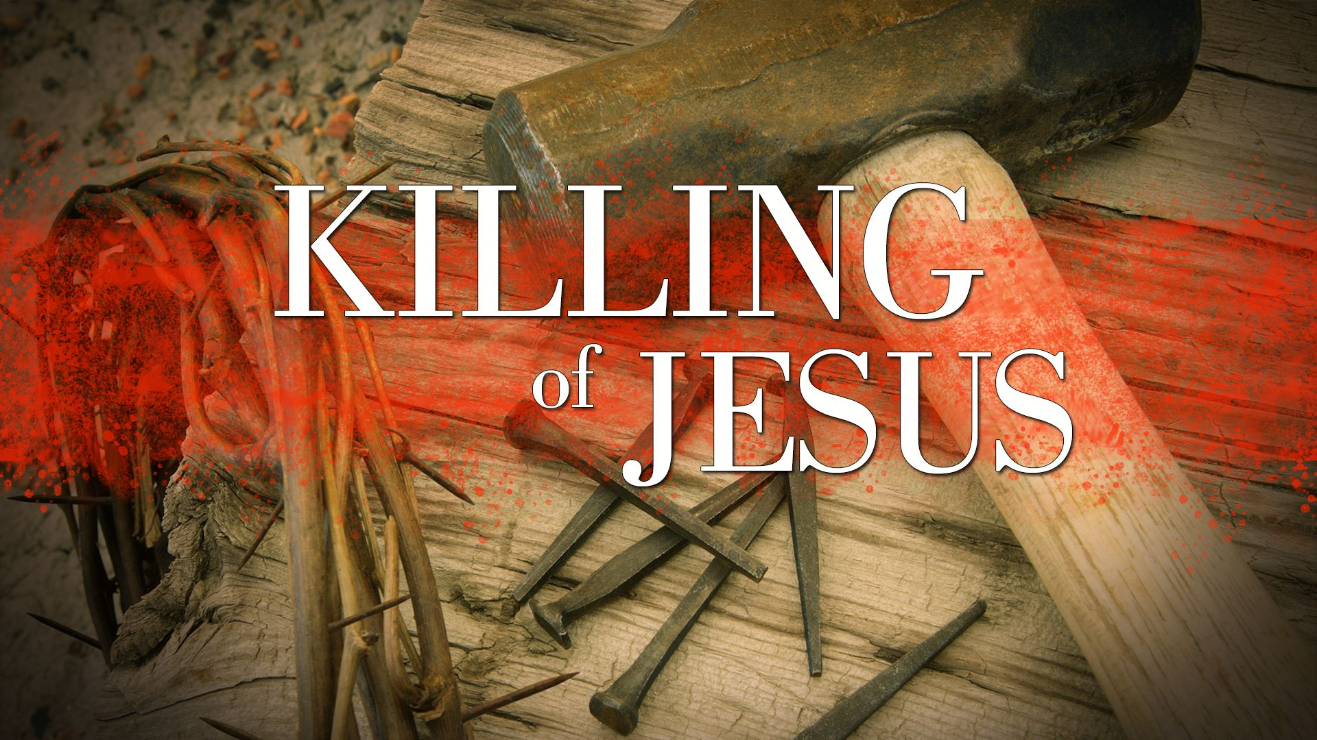 The Killing of Jesus