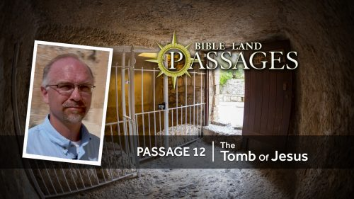 Passage 12 | The Tomb of Jesus