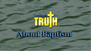 Searching for Truth: About Baptism