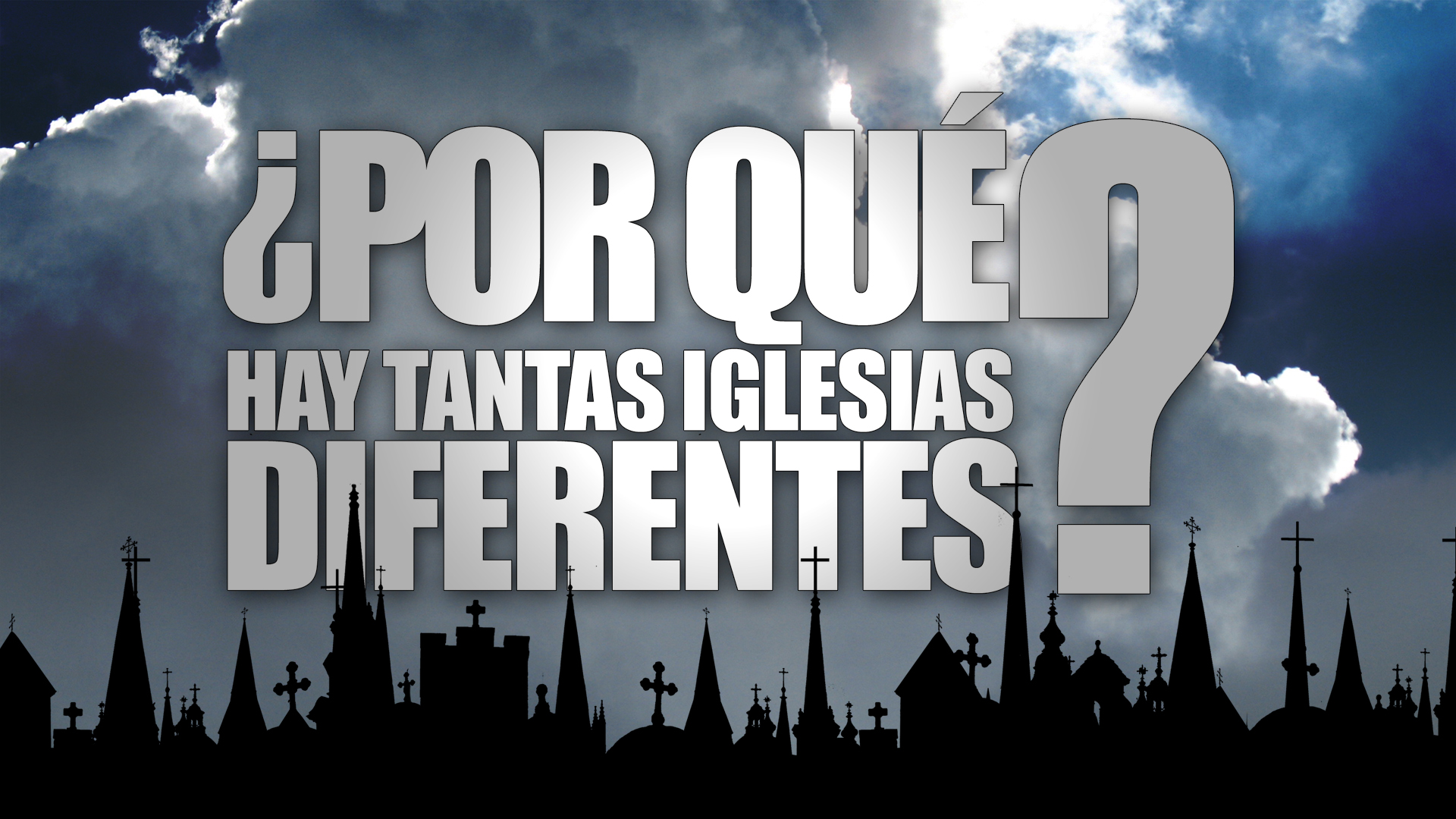 ¿Por Qué Hay Tantas Iglesias? (Why Are There So Many Churches?) - Spanish Version