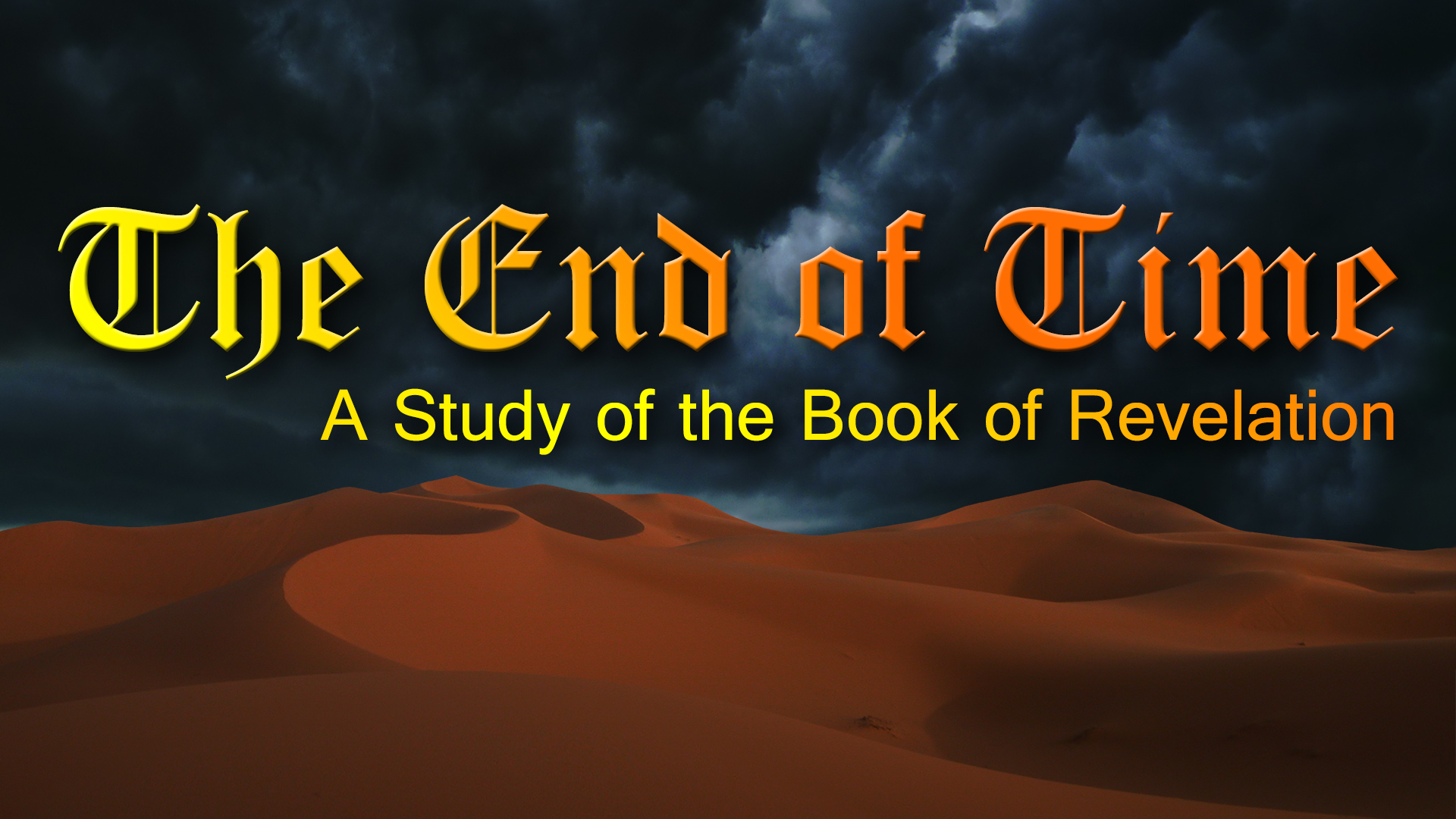 The End of Time: A Study of the Book of Revelation