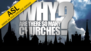 Why Are There So Many Churches? in American Sign Language (ASL)