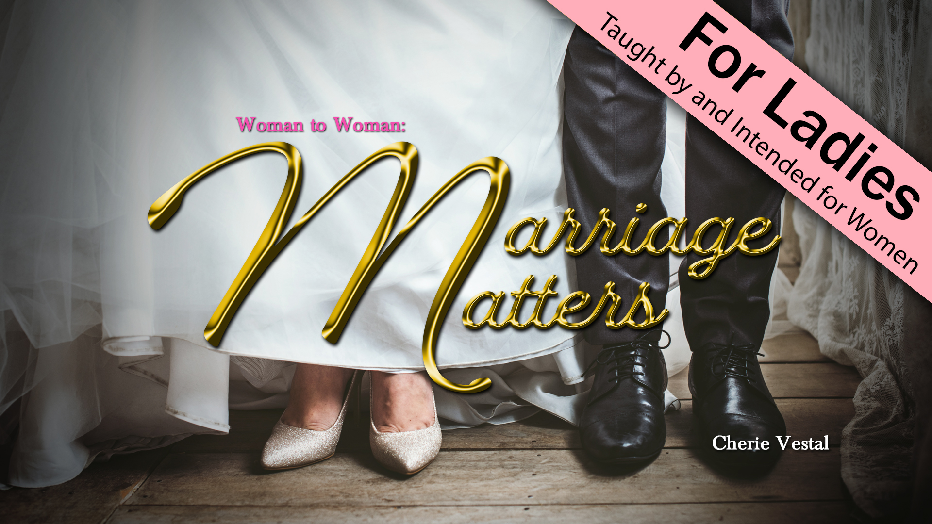 Woman to Woman: Marriage Matters