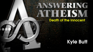 2. Death of the Innocent | Answering Atheism