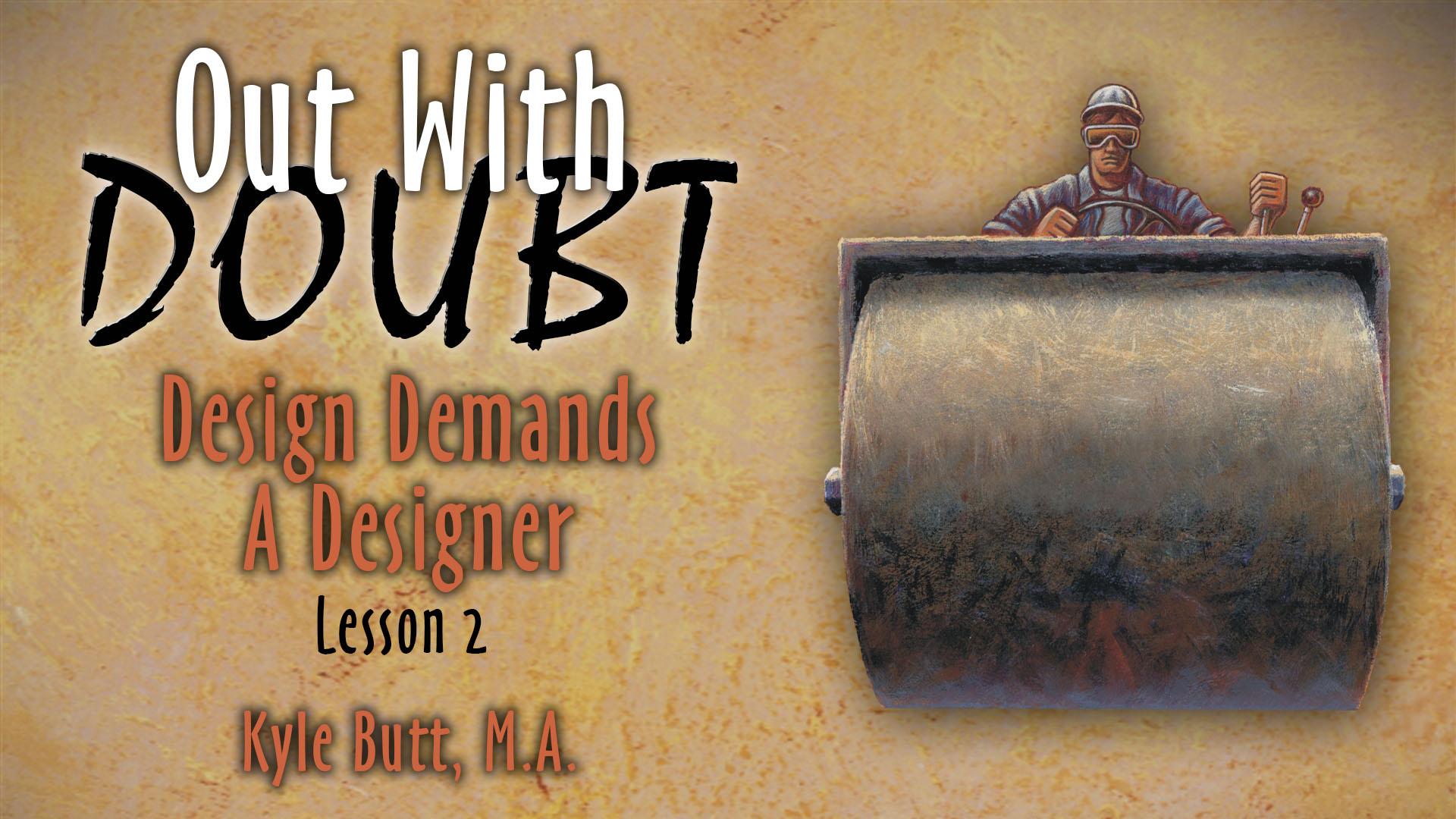 2. Design Demands a Designer   Out With Doubt