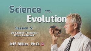 5. Do Science Textbooks Prove Evolution? | Science vs. Evolution