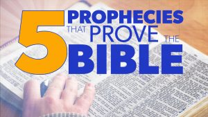 5 Prophecies that Prove the Bible | Proof for God