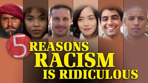 5 Reasons Racism Is Ridiculous
