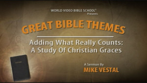 6. Adding What Really Counts: A Study of the Christian Graces | Great Bible Themes