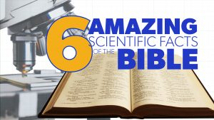 6 Amazing Scientific Facts of the Bible | Proof for God