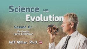 6. Do Fossils Prove Evolution? | Science vs. Evolution