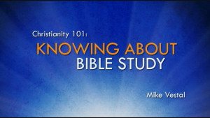 7. Knowing about Bible Study Part 1 | Christianity 101
