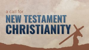 A Call for New Testament Christianity