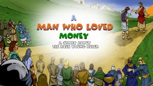 A Man Who Loved Money: A Story About the Rich Young Ruler