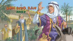 A Son Who Ran Away: A Story About the Prodigal Son