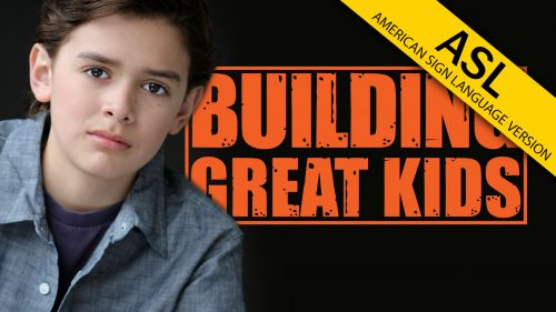 Building Great Kids (ASL)