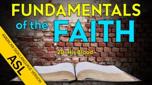 20. His Blood | ASL Fundamentals of the Faith