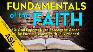 60. God Expects Us to Spread the Gospel | ASL Fundamentals of the Faith