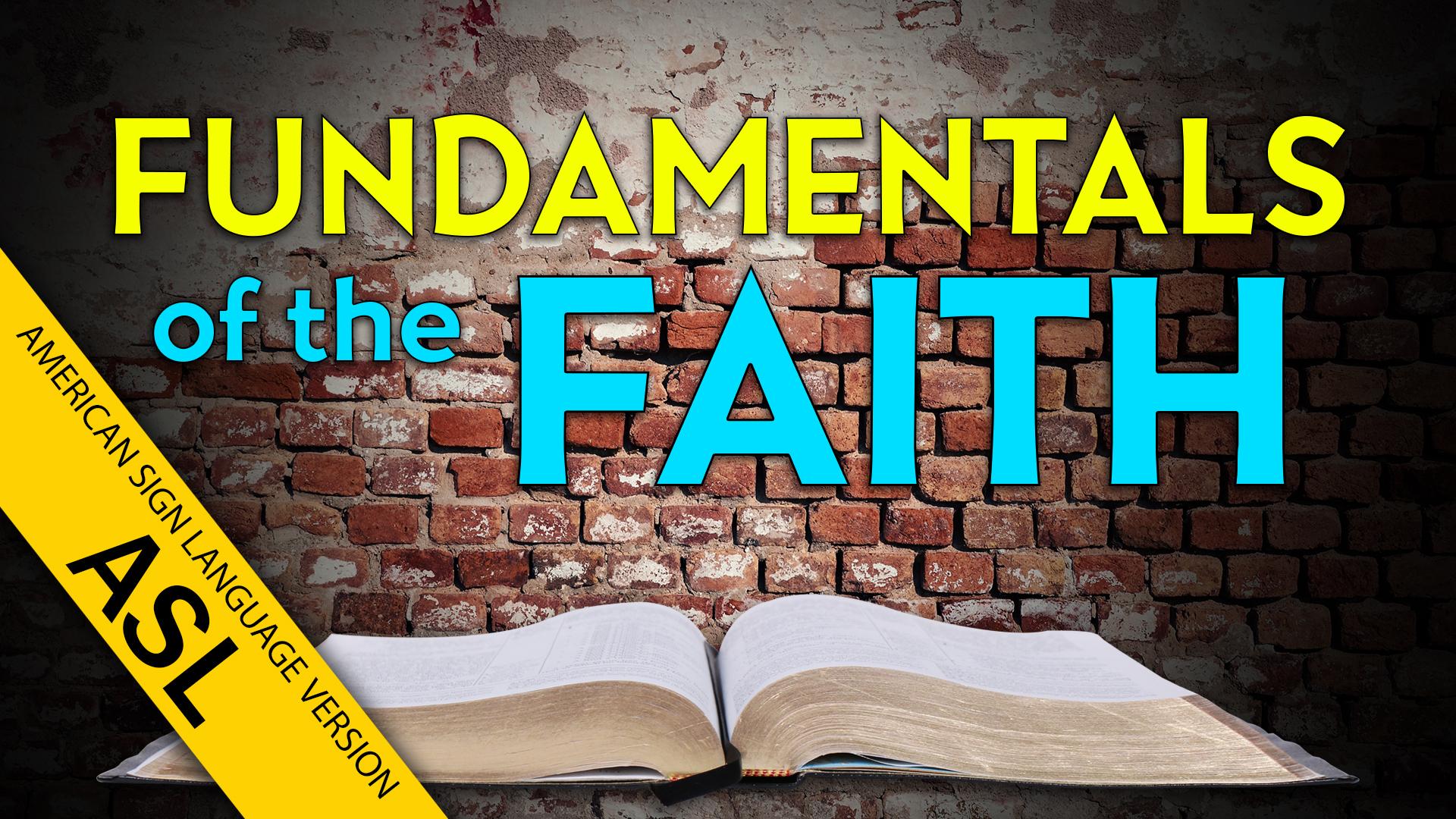 ASL Fundamentals of the Faith