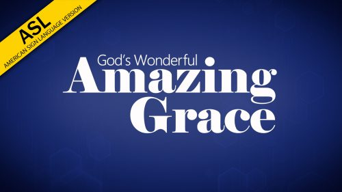 God's Wonderful Amazing Grace (in ASL)