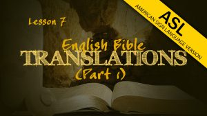 English Bible Translations (Part 1) (in ASL) | How We Got the Bible