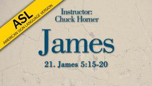 Lesson 21   James (ASL)