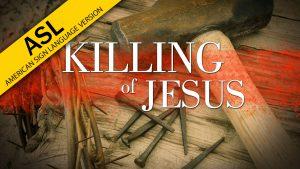 The Killing of Jesus (ASL)