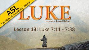 Lesson 13 | Luke (ASL)