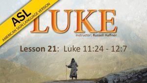 Lesson 21 | Luke (ASL)