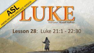 Lesson 28 | Luke (ASL)