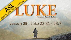 Lesson 29 | Luke (ASL)