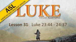 Lesson 31 | Luke (ASL)