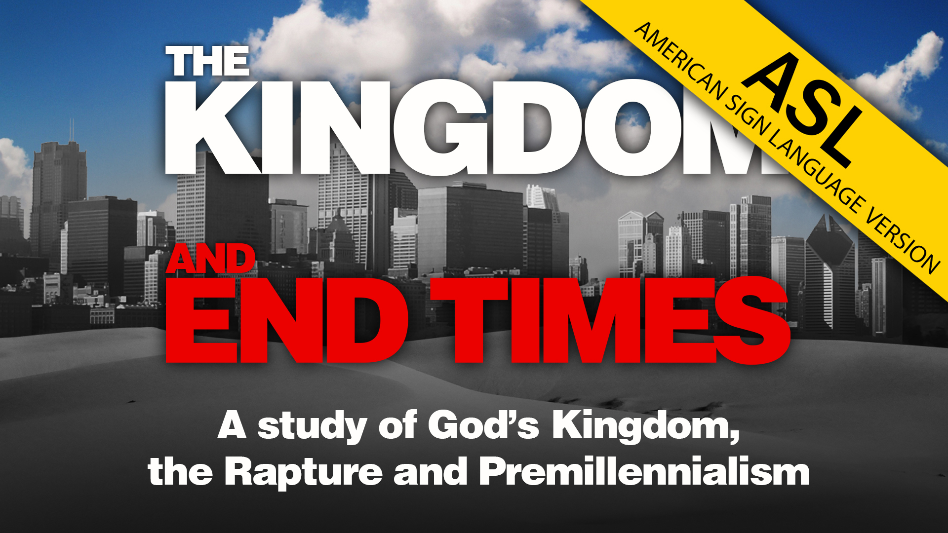 The Kingdom and End Times (ASL)