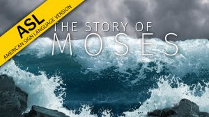 Story of Moses (ASL)