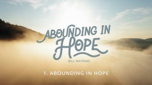 Lesson 1: Abounding in Hope