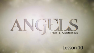 Angels Lesson 10: What is Satan's Mission?