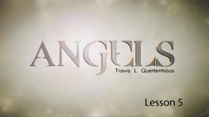 Angels Lesson 5: Angels and the Providence of God
