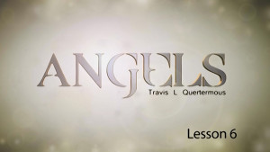 Angels Lesson 6: Angels and the Ministry of Christ