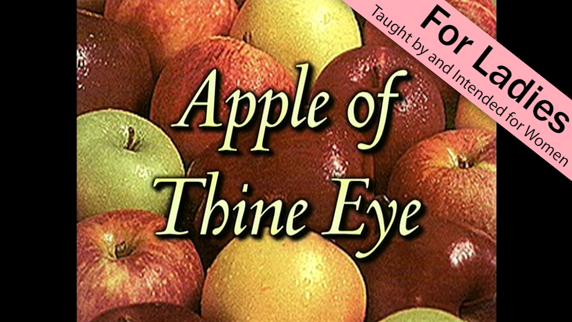 Apple of Thine Eye